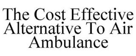 THE COST EFFECTIVE ALTERNATIVE TO AIR AMBULANCE