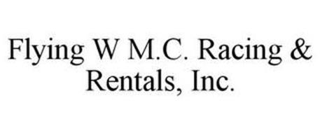 FLYING W M.C. RACING & RENTALS, INC.