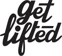 GET LIFTED