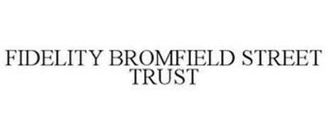 FIDELITY BROMFIELD STREET TRUST