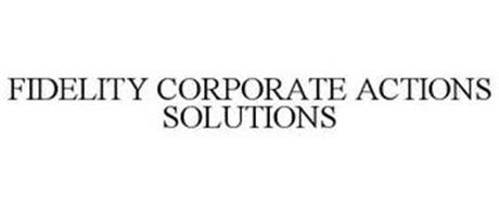 FIDELITY CORPORATE ACTIONS SOLUTIONS