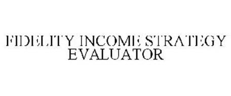 fidelity income strategy evaluator trademark of fmr llc