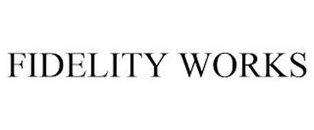 FIDELITY WORKS