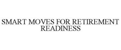 SMART MOVES FOR RETIREMENT READINESS