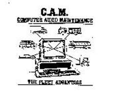 C.A.M. COMPUTER AIDED MAINTENANCE THE FLEET ADVANTAGE