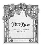 POST & BEAM POST AND BEAM CABERNET SAUVIGNON NAPA VALLEY FAR NIENTE FAMILY OF WINERIES & VINEYARDS