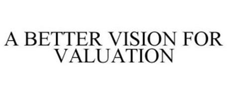 A BETTER VISION FOR VALUATION