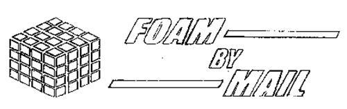 FOAM BY MAIL