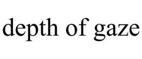 DEPTH OF GAZE