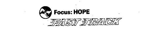 FOCUS: HOPE FAST TRACK