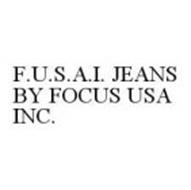 F.U.S.A.I. JEANS BY FOCUS USA INC.