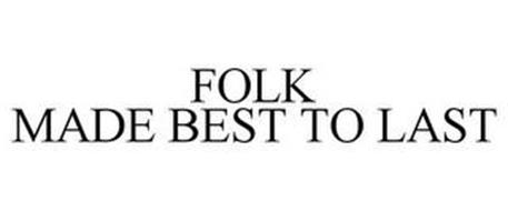 FOLK MADE BEST TO LAST