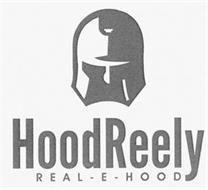 HOOD REELY REAL-E-HOOD