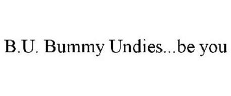 B.U. BUMMY UNDIES...BE YOU
