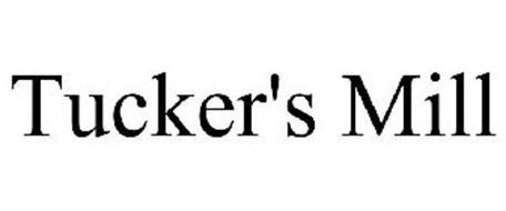 TUCKER'S MILL