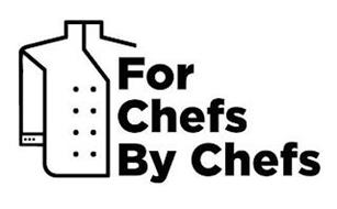 FOR CHEFS BY CHEFS