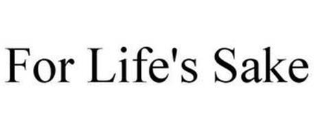 FOR LIFE'S SAKE