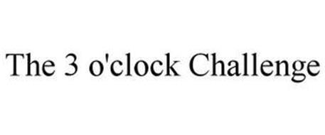 THE 3 O'CLOCK CHALLENGE