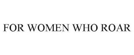 FOR WOMEN WHO ROAR