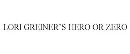 LORI GREINER'S HERO OR ZERO