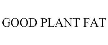 GOOD PLANT FAT