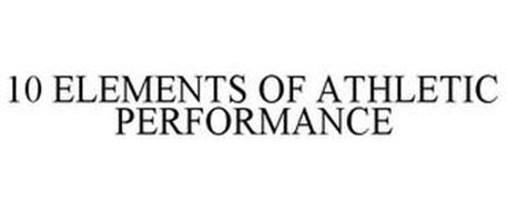 10 ELEMENTS OF ATHLETIC PERFORMANCE
