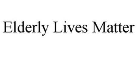 ELDERLY LIVES MATTER