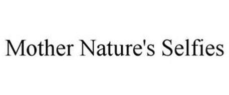 MOTHER NATURE'S SELFIES