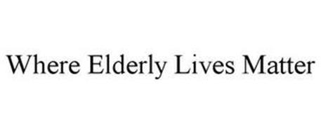 WHERE ELDERLY LIVES MATTER