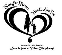 SINGLE MOMS NEED LOVE TOO VIDEO DATING SERVICE LOVE IS JUST A VIDEO CLIP AWAY!