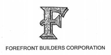 F FOREFRONT BUILDERS CORPORATION