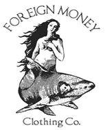 FOREIGN MONEY CLOTHING CO.