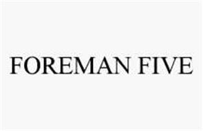 FOREMAN FIVE
