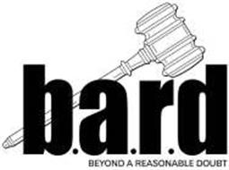 B.A.R.D BEYOND A REASONABLE DOUBT