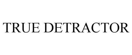 TRUE DETRACTOR