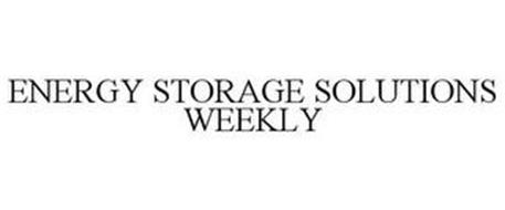 ENERGY STORAGE SOLUTIONS WEEKLY