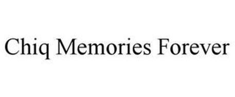 CHIQ MEMORIES FOREVER
