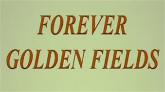 FOREVER GOLDEN FIELDS LLC