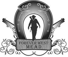 FOREVER WEST MEAD