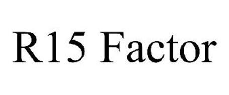 R15 FACTOR
