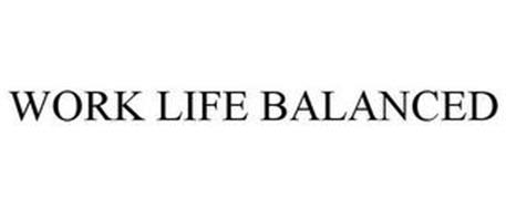 WORK LIFE BALANCED