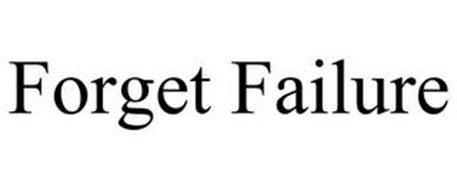 FORGET FAILURE