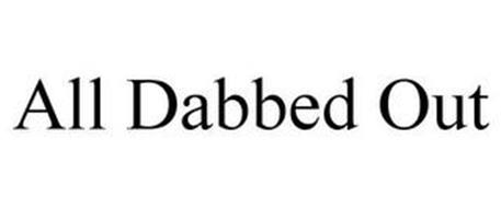 ALL DABBED OUT