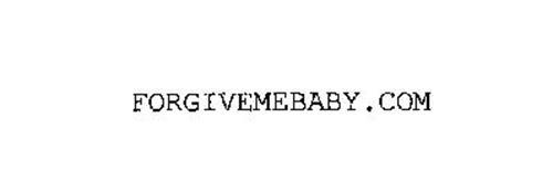 FORGIVEMEBABY.COM