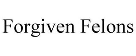 FORGIVEN FELONS