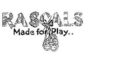 RASCALS MADE FOR PLAY