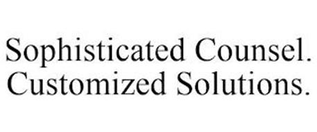 SOPHISTICATED COUNSEL. CUSTOMIZED SOLUTIONS.