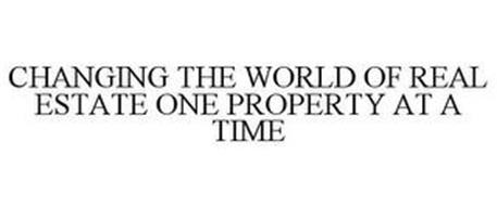 CHANGING THE WORLD OF REAL ESTATE ONE PROPERTY AT A TIME
