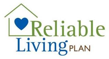 RELIABLE LIVING PLAN