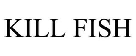 KILL FISH